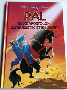 Pál és az apostolok elterjesztik Isten igéjét - Bibliai Sorozat gyerekeknek by Joy Melissa Jensen / Hungarian edition of Paul and Ther Apostles Spread the Good News / Illustrated by Gustavo Mazali / Egmont Hungary 2009 / Translated by Péri Márton (9789636294472)