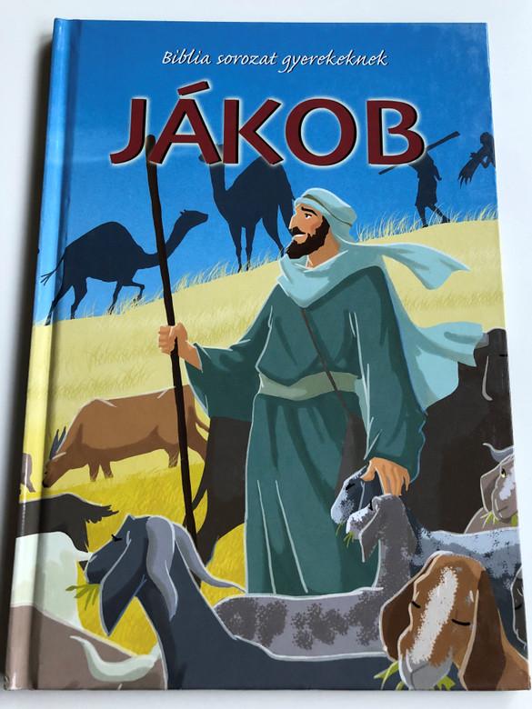 Jákob - Biblia sorozat gyerekeknek by Melissa Joy Jensen / Hungarian edition of Jacob - Contemporary Bible series / Illustrated by Gustavo Mazali / Egmont 2010 / Hardcover (9789636294489)