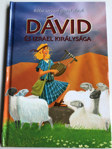 Dávid és Izrael királysága - Biblia sorozat gyerekeknek by Joy Melissa Jensen / Hungarian edition of David - God's Chosen King / Illustrations Gustavo Mazali / Egmont Hungary 2010 / Hardcover (9789636294373)