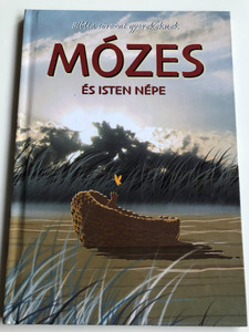 Mózes és Isten népe - Biblia sorozat gyerekeknek by Joy Melissa Jensen / Hungarian edition of Moses and the People of God / Illustrated by Gustavo Mazali / Egmont Hungary 2010 / Hardcover (9789636294304)