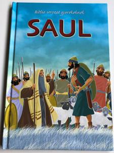 Saul - Biblia sorozat gyerekeknek by Joy Melissa Jensen / Illustrations by Gustavo Mazali / Egmont 2009 / Hardcover (9789636294366)