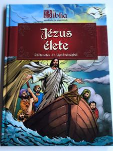 Jézus élete - Történetek az Újszövetségből by Sípos Emese / Képes Biblia kicsiknek és nagyoknak / Illustrations Brijbasi Art Press / Szalay Könyvek / Pannon-Literatúra 2015 / Hardcover (9789632518275)