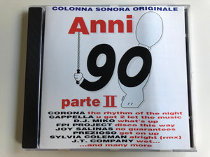 Anni 90 Parte II / Colonna Sonora Originale / Corona - The Rhythm Of The Night, Cappella - U Got 2 Let The Music, DJ Miko - What's Up, FPI Project - Disco This Way, Joy Salinas- No Guarantees, Prezioso - Get On Up, ... / New Music International ‎Audio CD Stereo / NMCD 1054