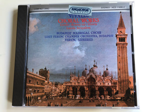 Vivaldi – Choral Works - Credo, Beatus Vir, Gloria, Lauda Jerusalem / Budapest Madrigal Choir, Liszt Ferenc Chamber Orchestra, Budapest / Ferenc Szekeres ‎/ Hungaroton Classic ‎Audio CD 1994 Stereo / HCD 11695-2