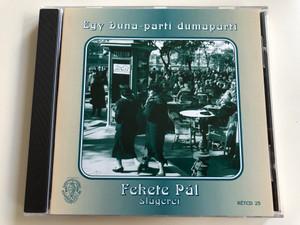 Egy Duna-Parti Dumaparti - Fekete Pál slagerei / Rózsavölgyi És Társa Audio CD 2003 Mono / RÉTCD 25