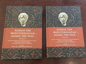 Across the Mediterranean - Along the Nile Volume 1&2 by Tamás A. Bács, Ádám Bollók and Tivadar Vida / Studies in Egyptology, Nubiology and Late Antiquity dedicated to László Török / Hardcover / Hungarian Academy of Sciences - Museum of Fine Arts 2018 (9786155766183)