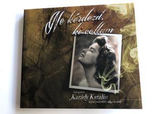 Ne kerdezd, ki voltam - Valogatas: Karady Katalin, legnepszerubb slagereibol / Rózsavölgyi És Társa Audio CD 2013 / RÉTCD 079