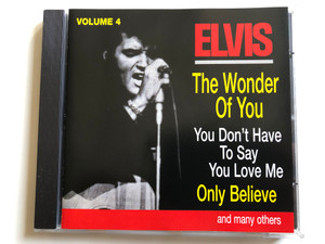 Elvis - The Wonder Of You, You Don't Have To Say You Love Me, Only Believe, and many others / Volume 4 / RCA Audio CD Stereo / 36 432 3