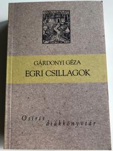 Egri Csillagok by Gárdonyi Géza / Hungarian classic - Eclipse of the Cresent moon / Osiris kiadó 2005 - diákkönyvtár / Paperback (9633897793)