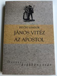 János Vitéz - Az apostol by Petőfi Sándor / Osiris könyvkiadó 2004 - diákkönyvtár / Paperback / Hungarian epic poetry by Sándor Petőfi (9633896274)