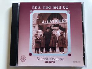 Apu, Hod Med Be - Bilicsi Tivadar slagerei / Rózsavölgyi És Társa Audio CD 2003 Mono / RÉTCD 11