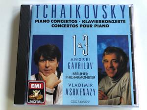 Tchaikovsky - Piano Concertos, Klavierkonzerte, Concertos Pour Piano 1 & 3 / Andrei Gavrilov, Berliner Philharmoniker, Vladimir Ashkenazy / EMI Audio CD 1989 Stereo / CDC 7 49632 2