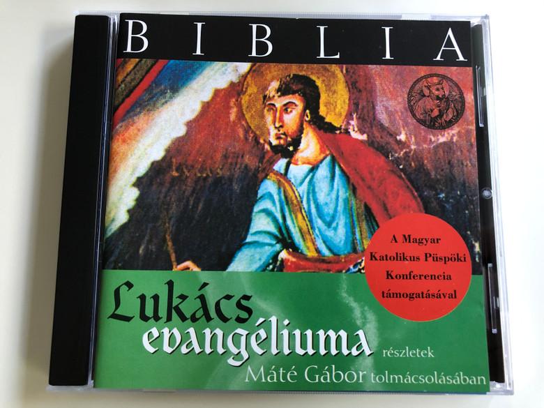 Biblia - Lukacs evangeliuma reszletek / Mate Gabor tolmacsolasaban / BMG Audio CD 2001 / 74321 891282