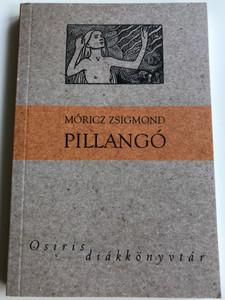 Pillangó by Móricz Zsigmond / Osiris kiadó 2010 - diákkönyvtár / Hungaria novel (9789633895634)
