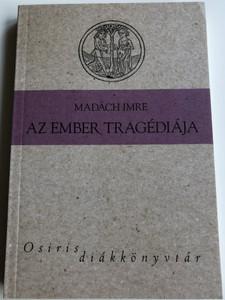 Az ember tragédiája by Madách Imre / Tragedy of Man - Hungarian classic drama / Osiris kiadó 2006 - diákkönyvtár / Paperback (9633896231)