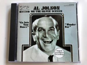 Al Jolson On The Silver Screen / ''Go Into Your Dance'', ''Wonder Bar'' / Original Soundtrack Recordings / Sandy Hook Records Audio CD 1980 / CDSH #2030