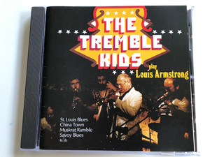 The Tremble Kids Play Louis Armstrong / St. Louis Blues, China Town, Muskrat Ramble, Savoy Blues, u. a. / Intercord Audio CD 1989 / INT 815.233