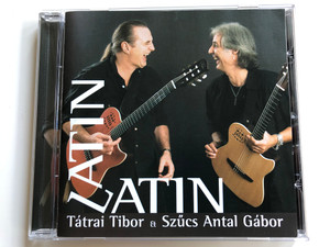 Latin-Latin - Tátrai Tibor & Szűcs Antal Gábor / Hugi-Boogie Produkció Audio CD 2002 / bh004