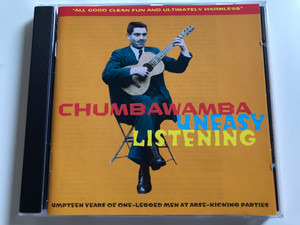 Chumbawamba ‎– Uneasy Listening / ''All Good Clean Fun And Ultimately Harmless'' / Umpteen Years Of One-Legged Men At Arse-Kicking Parties / EMI Audio CD 1998 / 72434981792