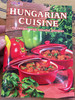 Hungarian Cuisine - 46 recipes with colorful pictures / Magyar konyha - receptek angolul / Paperback / Soups, Beef Dishces, Pork Dishes, Fish Dishes, Desserts (9789638707659)