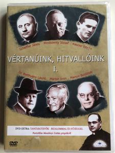 Vértanúink, Hitvallóink I. DVD Hungarian Martyrs of faith / Directed by Cselényi László / Bonus film - Tanúságtevők - Bizalommal és hűséggel - Directed by Téglásy Ferenc / Etalon film (5999883203804)