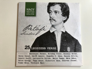 Petőfi Sándor 25 legszebb verse Audio CD Nagy Magyar Költők / 25 greatest poems of Sándor Petőfi / Elmondják: Eszenyi Enikő, Garas Dezső, Latinovits Zoltán, Máté Gábor, Törőcsik Mari / MTVA 1210 (5999542818943)