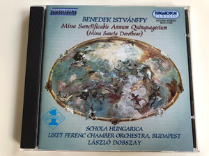 Benedek Istvanffy - Missa Sanctificabis Annum Quinquagesium (Missa Sancta Dorotheae) / Schola Hungarica, Liszt Ferenc Chamber Orchestra Budapest, Laszlo Dobszay / Hungaroton Classic Audio CD 1997 Stereo / HCD 31723