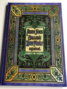 Arany János balladái Zichy Mihály rajzaival / Ballads of János Arany with drawings of Mihály Zichy / Facsimile edition of 1896 print / Franklin-társulat - Anno kiadó 2000 / Hardcover (9789633758465)