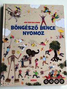Böngésző Bence nyomoz by Jan von Holleben / Hungarian edition of Konrad Wimmel ist da / Móra könyvkiadó 2015 / Board book / Children's seek & find activity book (9789631198959)