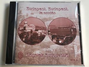 Budapest, Budapest, te esodas - Slagerek Budapestrol / Rózsavölgyi És Társa Audio CD 2003 / RÉTCD 31