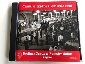 Csak a szepre emlekezem - Breitner Janos es Putnoky Gabor slagerei / Rózsavölgyi És Társa Audio CD 2007 Mono / RÉTCD 49
