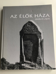 Az élők háza by Erdélyi Lajos / The House of the Living / English - Hungarian bilingual book / English translation by Tibor Szendrei / Héttorony Publishing House / Jewish tombs and tombstones (9637855556)