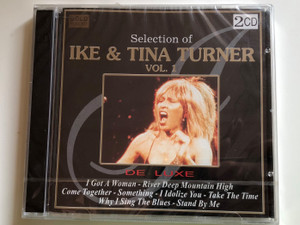 Selection Of Ike & Tina Turner Vol. 1 - De Luxe / I Got A Woman, River Deep, Mountain High, Come Together, Something, I Idolize You, Take The Time, Why I Sing The Blues, Stand By Me / Gold Sound ‎2x Audio CD / DCD-788