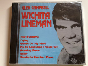 Glen Campbell – Wichita Lineman / Featuring: Crying, Gentle On My Mind, I'm So Lonesome I Could Cry, Amazing Grace, Rollin', Heartache Number Three / Dressed To Kill Audio CD 1999 / METRO320