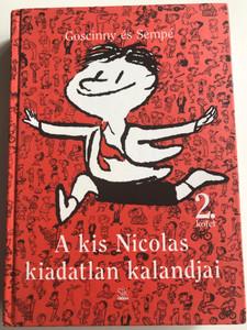 A kis Nicolas kiadatlan kanadjai by René Goscinny és Jean-Jacques Sempé 2. kötet / Hungarian edition of of Histories inédites du Petit Nicolas / Sík kiadó 2010 / Hardcover (9789639270251)