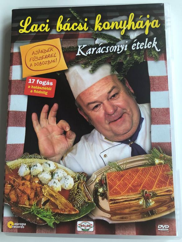 Laci bácsi konyhája - Karácsonyi ételek DVD Hungarian Christmas recipes / 17 fogás a halászlétől a flódniig / Bőrös malacpecsenye, Borleves, Püspökkenyér, Lazackrém leves / Europa Records (5999883108628)