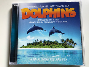 Soundtrack From The IMAX Theatre Film - Dolphins / Featuring The Music Of Sting Original Score & Arrangements By Steve Wood / A Macgillivray Freeman Film / PANGÆA Audio CD 2000 / 159 145-2