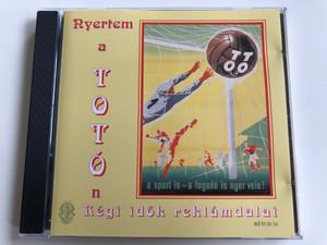 Nyertem A Totón - Régi Idők Reklámdalai / Rózsavölgyi És Társa Audio CD 2007 Mono / RÉTCD 53