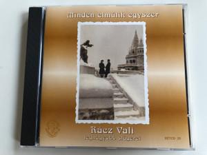 Minden Elmúlik Egyszer - Rácz Vali legnagyobb slagerei / Rózsavölgyi És Társa Audio CD 2004 Mono / RÉTCD 35