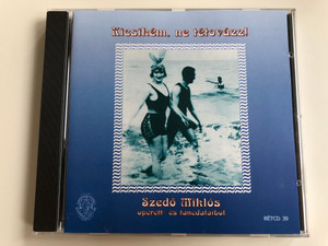Kicsikém, Ne Tétovázz - Szedő Miklós operett-es tancdalaibol / Rózsavölgyi És Társa Audio CD 2005 Mono / RÉTCD 39