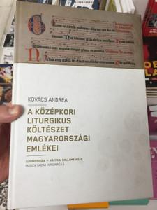 A középkori liturgikus költészet magyarországi emlékei by Kovács Andrea / Szekvenciák - kritikai dallamkiadás / Musica Sacra Hungarica 1 / Zeneakadémia (9789634467823)