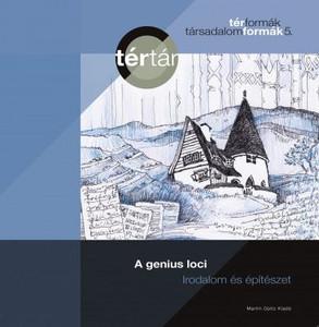 A genius loci. Irodalom és építészet by Kollár Árpád, Tamáska Máté / Martin Opitz kiadó 2019 / Paperback / TérTár / Architecture & Literature (9789639987555)