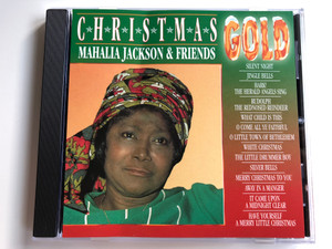 Christmas - Mahalia Jackson & Friends / Silent Night, Jingle Bells, Hark! The Herald Angels Sing, Rudolf The Red Nosed Reindeer, What Child Is This, O Come All Ye Faithful, O Little Town Of Bethlehem, White Christmas / Gold Audio CD / CHRG003