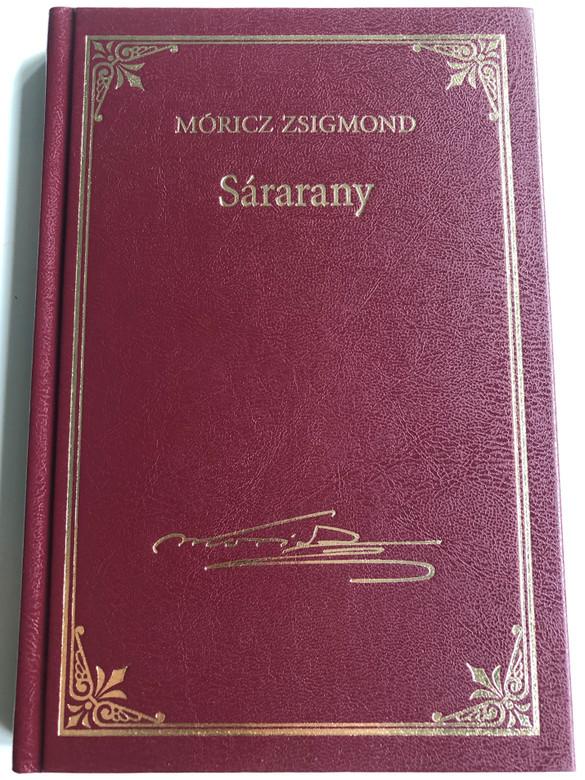 Sárarany by Móricz Zsigmond / Hungarian novel / Kossuth kiadó 2013 / Hardcover (9789630976688)