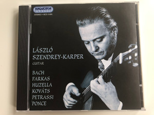 Laszlo Szendrey-Kaprer - guitar / Bach, Farkas, Huzella, Kovats, Petrassi, Ponce / Hungaroton Classic Audio CD 1997 Stereo / HCD 31691