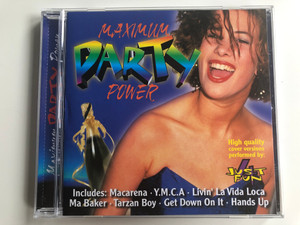 Maximum Party Power / High quality cover versions performed by: Just 4 Fun / Includes: Macarena, Y.M.C.A., Livin' La Vida Loca, Ma Baker, Tarzan Boy, Get Down On It, Hands Up / Maximum Collection ‎Audio CD 1999 / 5007-2