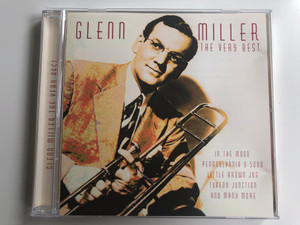 Glenn Miller - The Very Best Of / In The Mood, Pennsylvania 6-5000, Little Brown Jug, Tuxedo Junction, and many more / Time Is International Limited Audio CD 2004 / TMI355