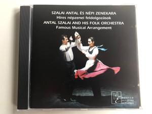 Szalai Antal És Népi Zenekara – Híres Népzenei Feldolgozások = Antal Szalai And His Folk Orchestra - Famous Musical Arrangement / Yellow Records Audio CD 2002 / YRCD 0202