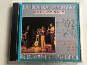 Jailhouse Jazzmen - Rock My Baby / Sister's And Brother's, Saratoga Shout, Dream Blues, Back Home, u.a. / Digital Remastered Jazz Edition / Pastels Audio CD 1995 / CD 20.1612