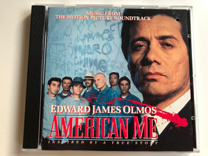 Music From The Motion Picture Soundtrack / Edward James Olmos - American Me (Inspired By A True Story) / Universal Music Audio CD 1992 / 2-92153
